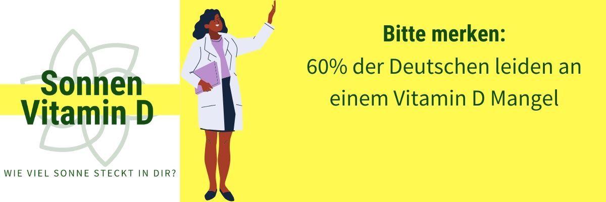 60% leiden an Vitamin D Mangel
